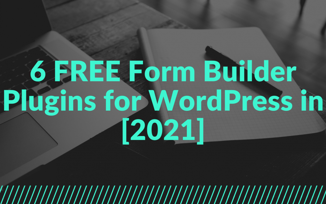 6 FREE Form Builder Plugins for WordPress in [2021]