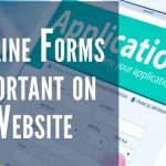 Why Online Forms are Important on Every Business Website